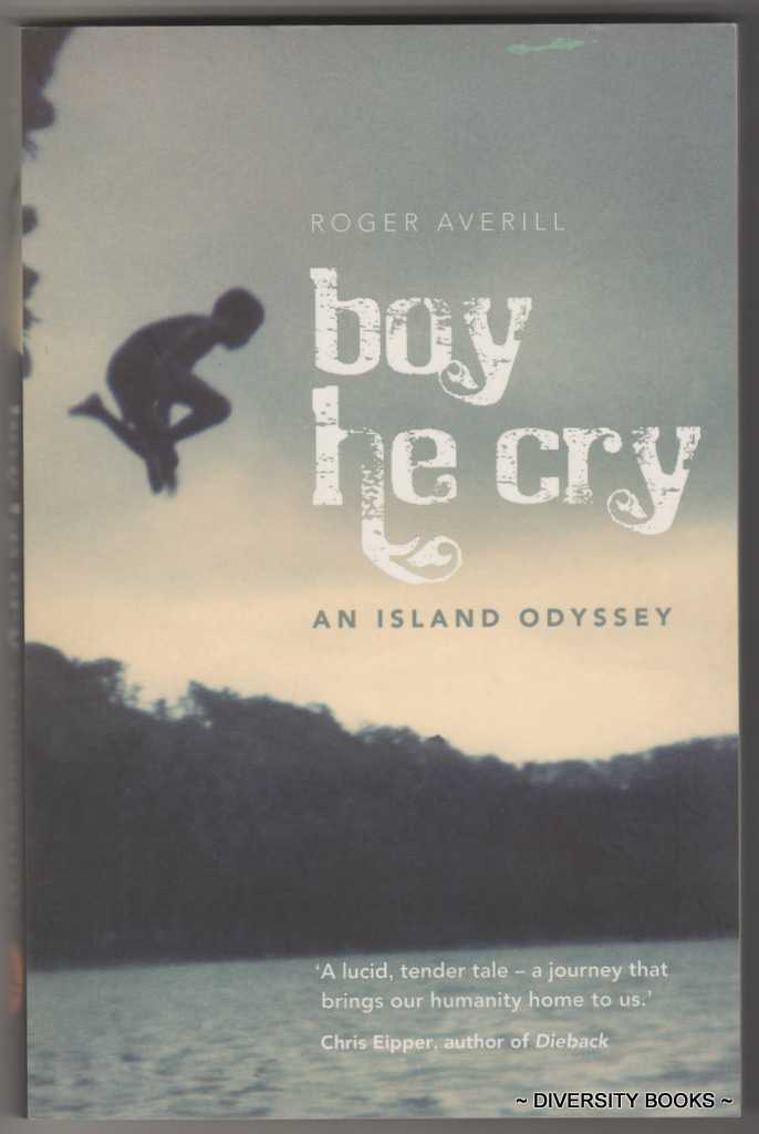 Image for BOY HE CRY : An Island Odyssey