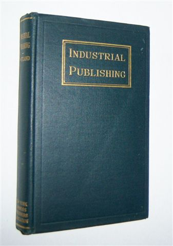 Image for INDUSTRIAL PUBLISHING : The Foundation Principles, Functions, Methods, and General Practice