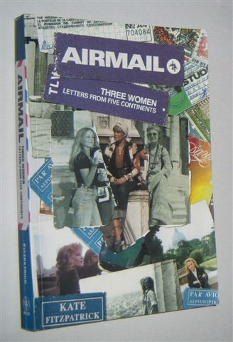 Image for AIRMAIL : Three Women, Letters from Six Continents