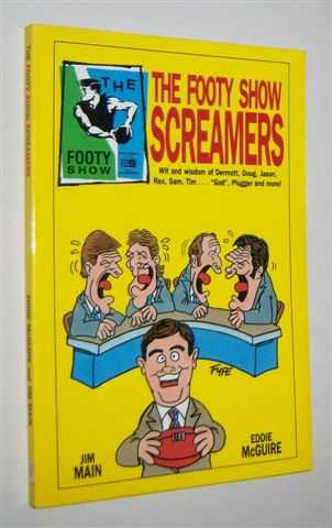Image for THE FOOTY SHOW SCREAMERS : Wit and Wisdom of Dermott, Doug, Jason, Rex, Sam, Tim . . . 'God', Plugger and More!