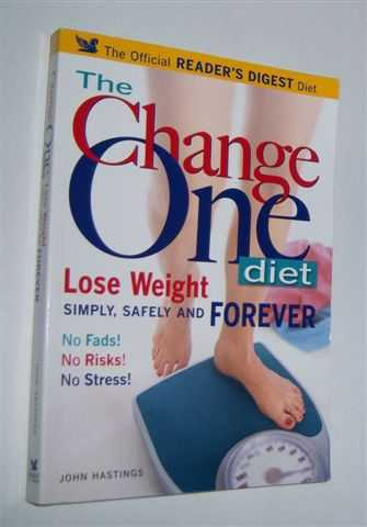 Image for THE CHANGE ONE DIET : Lose Weight Simply, Safely and Forever