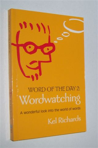 Image for WORD OF THE DAY 2 : Wordwatching: A Wonderful Look into the World of Words