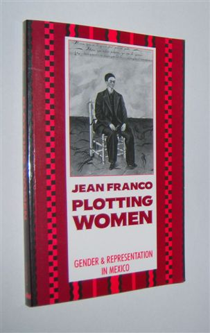Image for PLOTTING WOMEN : Gender and Representation in Mexico