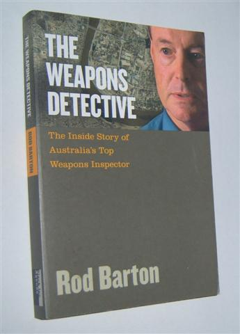 Image for THE WEAPONS DETECTIVE : The Inside Story of Australia's Top Weapons Inspector