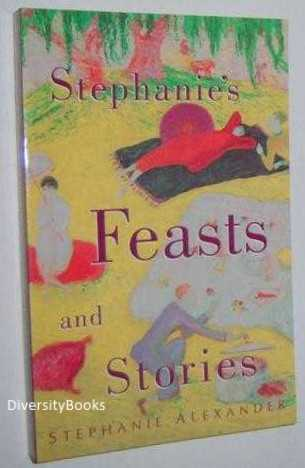 Image for STEPHANIE'S FEASTS AND STORIES