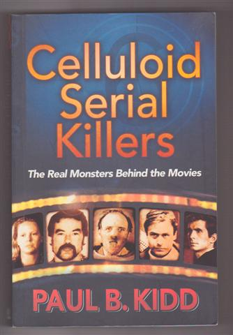 Image for CELLULOID SERIAL KILLERS : The Real Monsters Behind The Movies