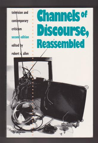Image for CHANNELS OF DISCOURSE, REASSEMBLED : Television And Contemporary Criticism