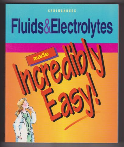 Image for FLUIDS & ELECTROLYTES MADE INCREDIBLY EASY!