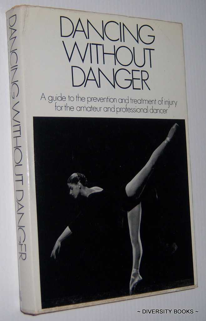 Image for DANCING WITHOUT DANGER : The Prevention and Treatment of Ballet Dancing Injuries