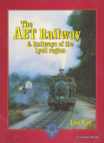 Image for THE ABT RAILWAY & Railways of the Lyell Region. The End of an Era