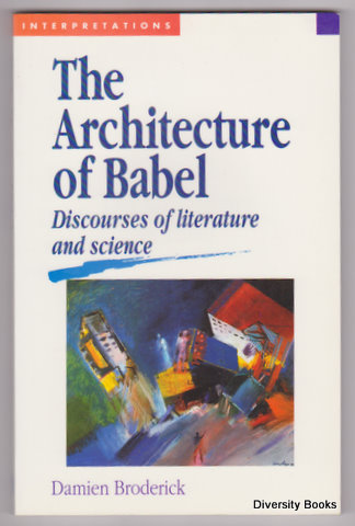 Image for THE ARCHITECTURE OF BABEL : Discourses of Literature and Science