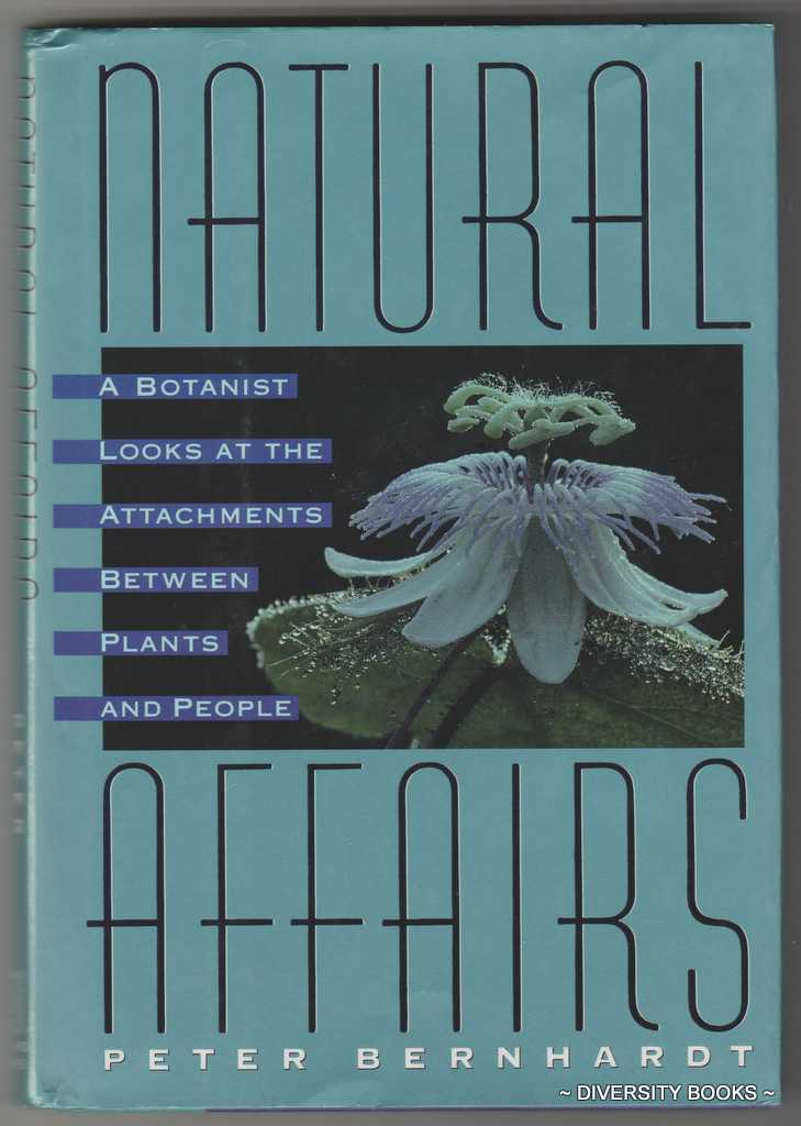 Image for NATURAL AFFAIRS : A Botanist Looks at the Attachments Between Plants and People. (Signed Copy)