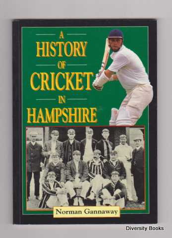 Image for A HISTORY OF CRICKET IN HAMPSHIRE