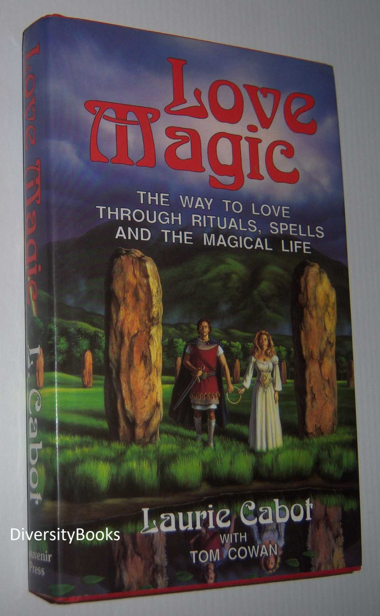 Image for LOVE MAGIC : The Way to Love Through Rituals, Spells and the Magical Life