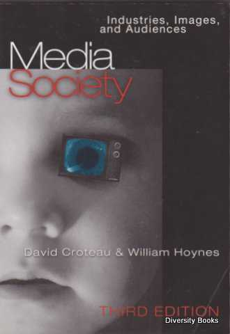 Image for MEDIA SOCIETY : Industries, Images, and Audiences (Third Edition)
