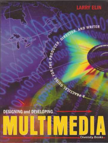 Image for DESIGNING AND DEVELOPING MULTIMEDIA : A Practical Guide for the Producer, Director, and Writer