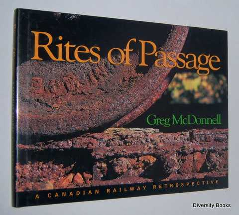 Image for RITES OF PASSAGE : A Canadian Railway Retrospective