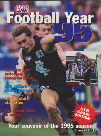 Image for FOOTBALL YEAR 95 : A Record of The 1995 Australian Football League Season