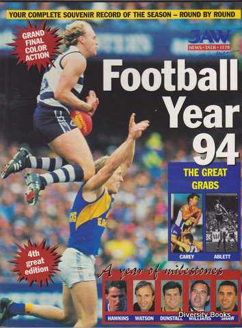 Image for FOOTBALL YEAR 94 : A Record of The 1994 Australian Football League Season