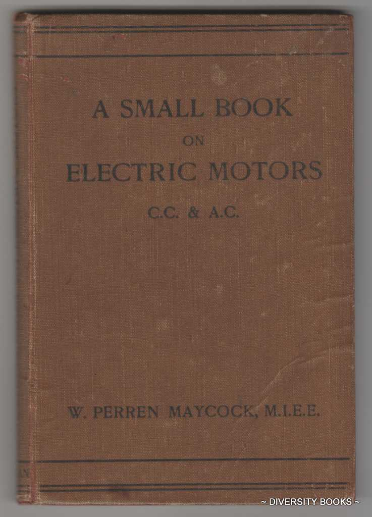 Image for A SMALL BOOK ON ELECTRIC MOTORS FOR CONTINUOUS AND ALTERNATING CURRENTS
