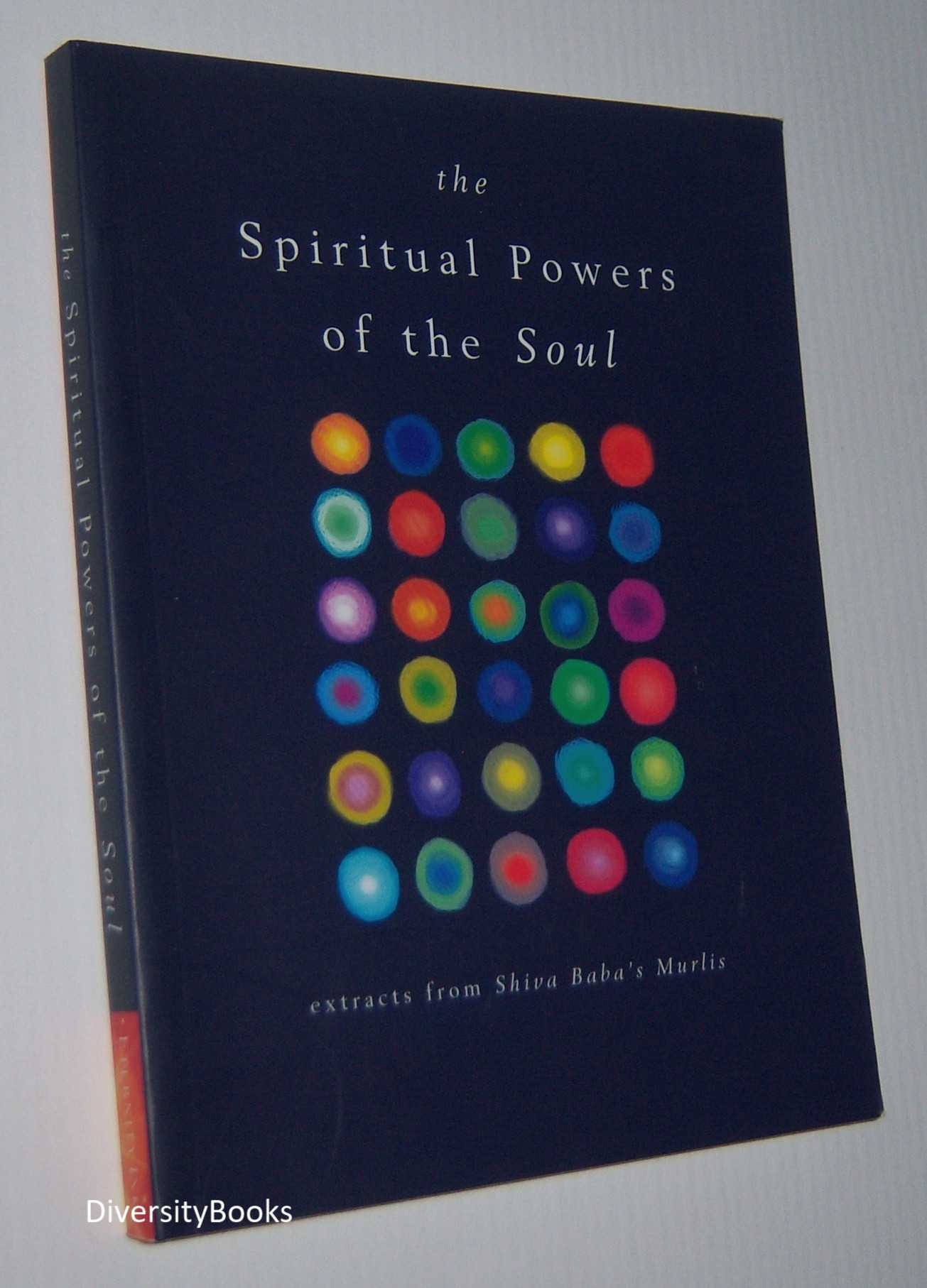 Image for THE SPIRITUAL POWERS OF THE SOUL : Extracts from Shiva Baba's Murlis