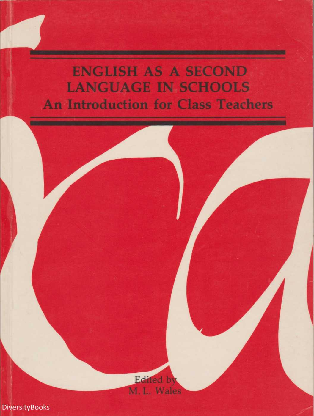Image for ENGLISH AS A SECOND LANGUAGE IN SCHOOLS : An Introduction for Class Teachers