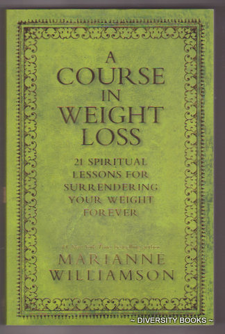 Image for A COURSE IN WEIGHT LOSS : 21 Spiritual Lessons for Surrendering Your Weight Forever