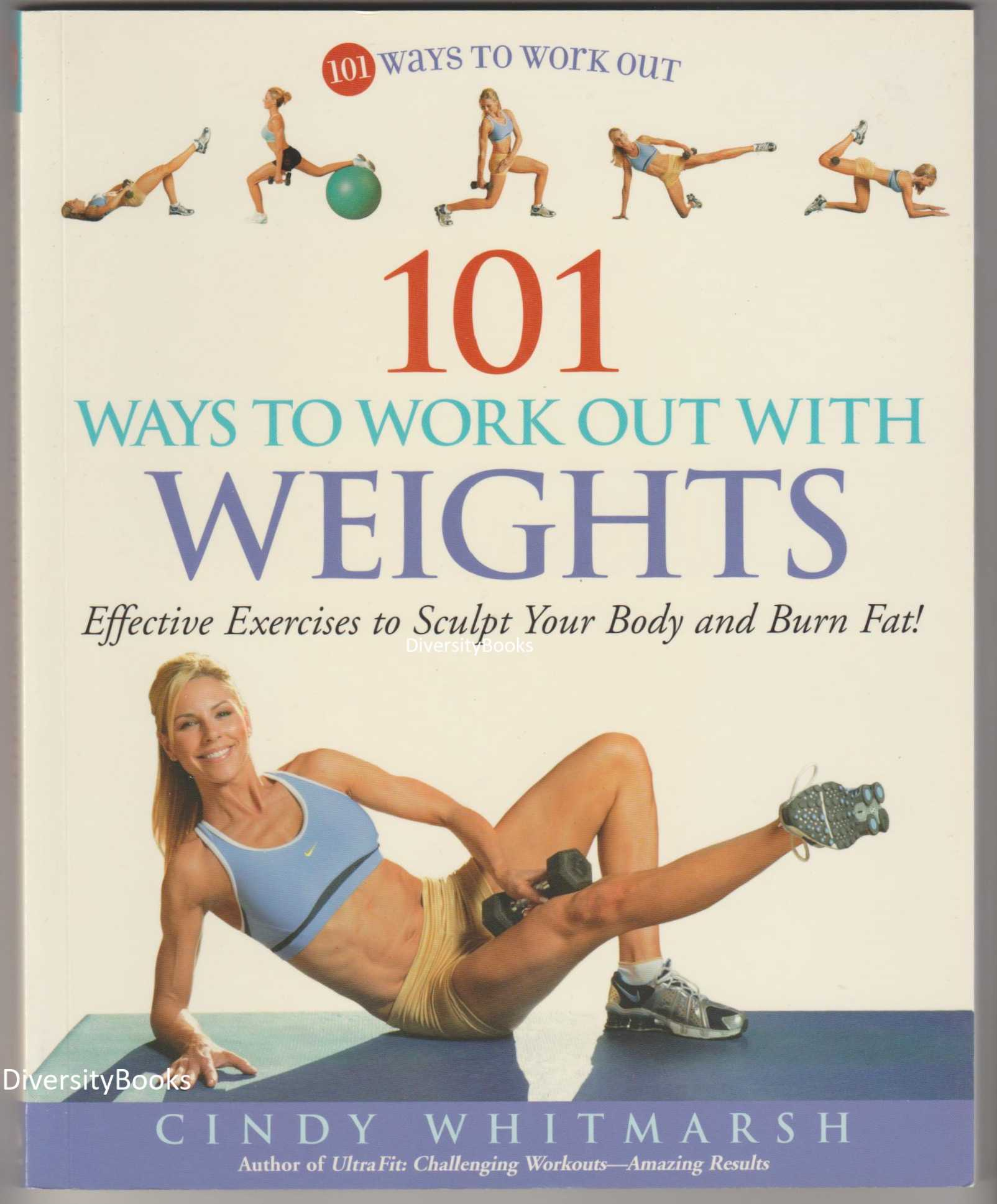 Image for 101 WAYS TO WORK OUT WITH WEIGHTS : Effective Exercises to Sculpt Your Body and Burn Fat !