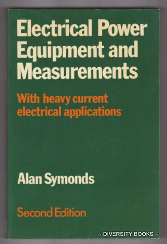 Image for ELECTRICAL POWER EQUIPMENT AND MEASUREMENTS : With Heavy Current Electrical Applications. Second Edition