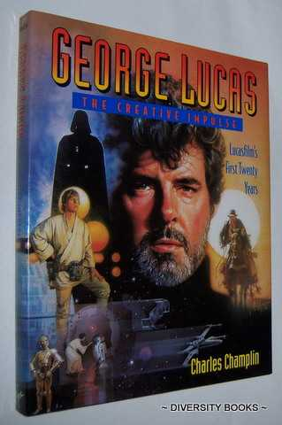 Image for GEORGE LUCAS : The Creative Impulse. Lucasfilm's First Twenty Years