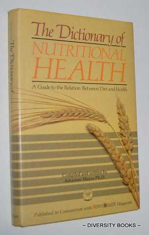 Image for THE DICTIONARY OF NUTRITIONAL HEALTH : A Guide to the Relation Between Diet and Health
