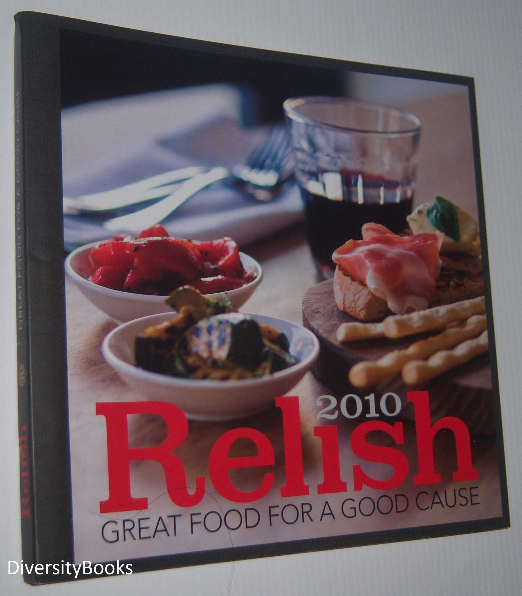Image for RELISH 2010 : Great Food For A Good Cause