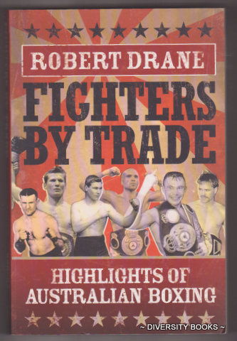 Image for FIGHTERS BY TRADE : Highlights of Australian Boxing