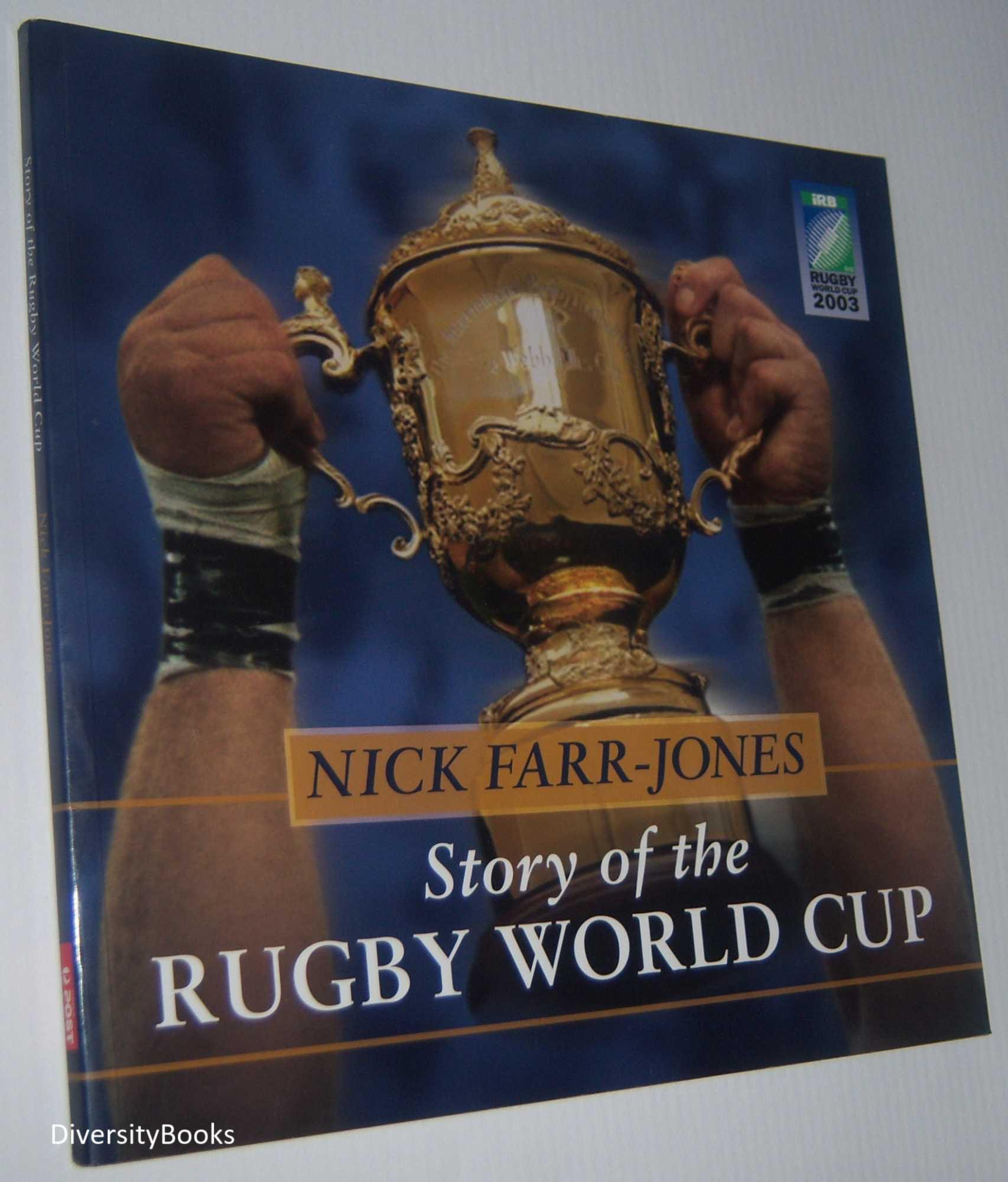 Image for STORY OF THE RUGBY WORLD CUP. (Signed Copy)