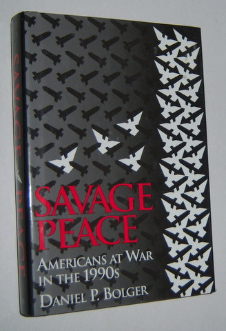 Image for SAVAGE PEACE : Americans at War in the 1990s