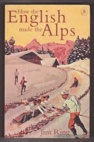 Image for HOW THE ENGLISH MADE THE ALPS
