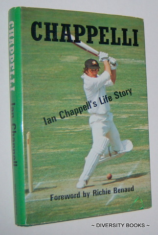 Image for CHAPPELLI : Ian Chappell's Life Story. (Signed Copy)