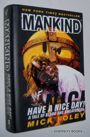 Mankind Have A Nice Day A Tale Of Blood And Sweatsocks