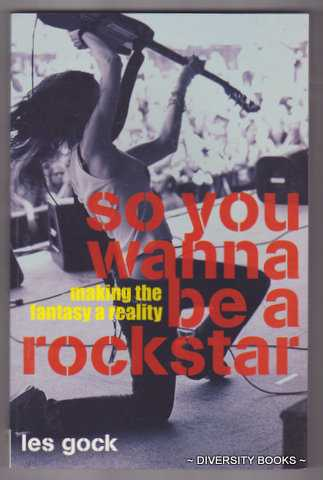 Image for SO YOU WANNA BE A ROCK STAR? : Making the Fantasy a Reality