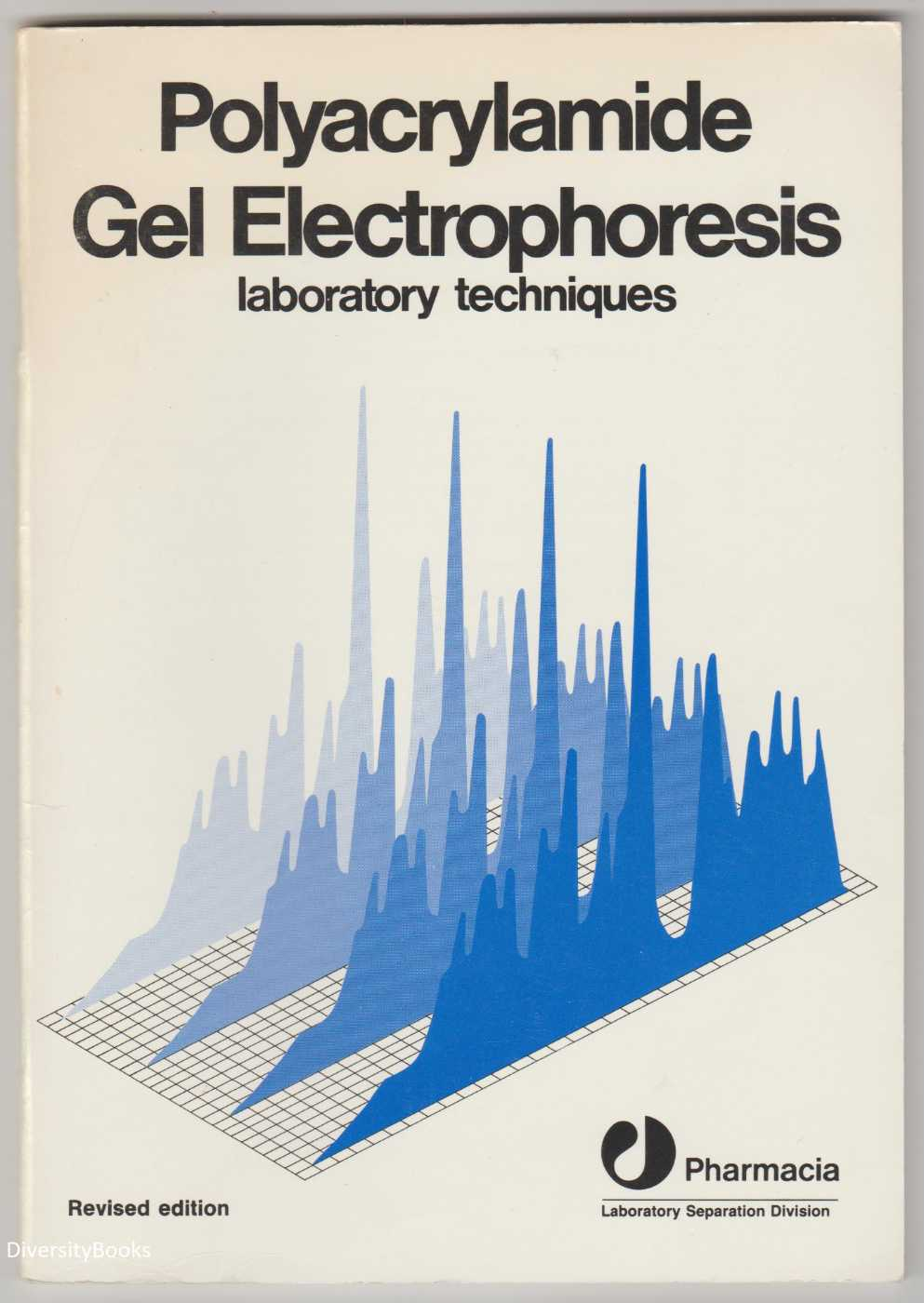 Image for POLYACRYLAMIDE GEL ELECTROPHORESIS : Laboratory Techniques