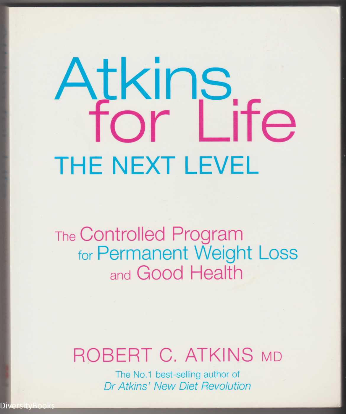 Image for ATKINS FOR LIFE : The Complete Controlled Carb Program for Permanent Weight Loss and Good Health
