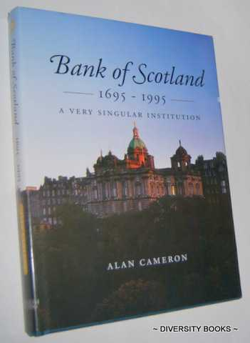 Image for BANK OF SCOTLAND 1695-1995 : A Very Singular Institution. (Signed Copy)