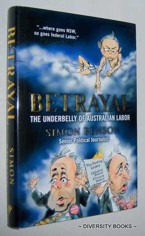 Image for BETRAYAL : The Underbelly of Australian Labor