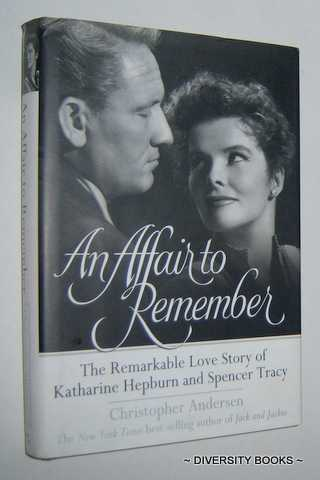 Image for AN AFFAIR TO REMEMBER : The Remarkable Love Story of Katharine Hepburn and Spencer Tracy