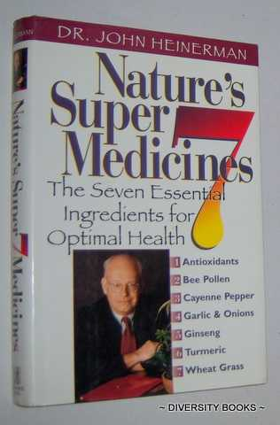 Image for NATURE'S SUPER 7 MEDICINES : The Seven Essential Ingredients for Optimal Health