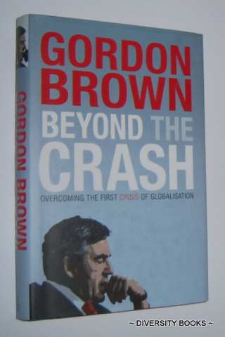 Image for BEYOND THE CRASH : Overcoming the First Crisis of Globalisation