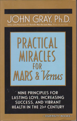 Image for PRACTICAL MIRACLES FOR MARS AND VENUS : Nine Principles for Lasting Love, Increasing Success, and Vibrant Health in the Twenty-First Century
