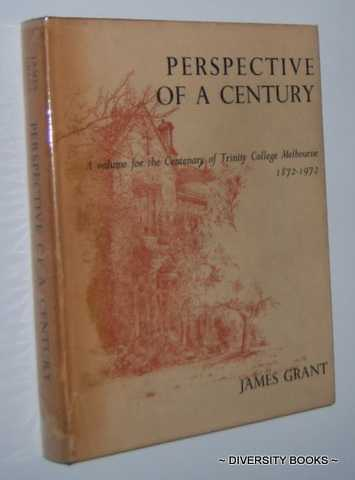 Image for PERSPECTIVE OF A CENTURY : A Volume for the Centenary of Trinity College, Melbourne 1872-1972