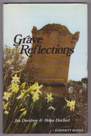 Image for GRAVE REFLECTIONS Volume 1. An Alphabetical Listing of Burial Sites in the Central Goldfields Area of Victoria, with a Selection of Tombstones of Interest. (Signed Copy)