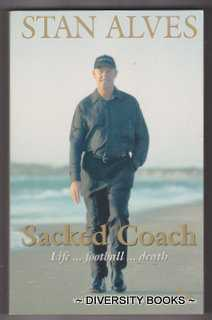 Image for SACKED COACH : Life . . . Football . . . Death